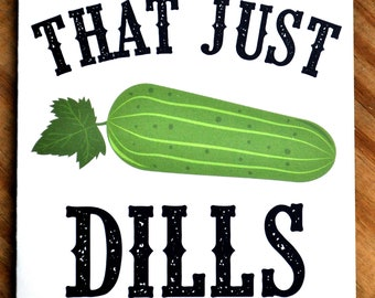 Southern Series Greeting Card-Well that just dills my pickle