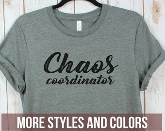 Chaos Coordinator- Funny shirts / Mom Shirts / Crew neck or V-neck / Ladies Unisex Bella Canvas/ Gifts / Chaos Coordinator / Mom Tees.