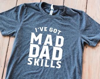db87f7f5 I've Got Mad Dad Skills Shirt // Dad Skills T-Shirt