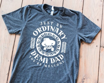 Just an Ordinary Demi Dad Shirt // Father's Day Shirt // Demi Dad Unisex T-Shirt