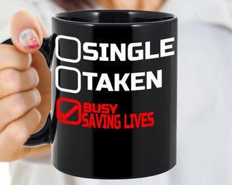 Nurse Mugs-Single Taken Busy Saving Lives- Funny Gift For Nurses, Birthday, Christmas present for Nurses, Graduating from nursing school Mug