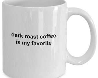 "Carpe caffeine mug - caffeinate mug ""dark roast coffee is my favorite"" 11 oz white mug - coffee mug - coffee cup - tea cup"