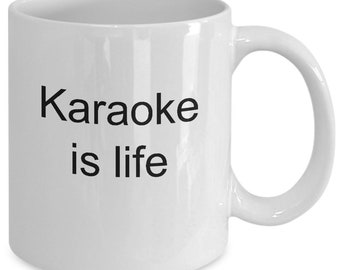 "Karaoke queen mug - i sing coffee mug ""Karaoke is life"" 11 oz white mug"