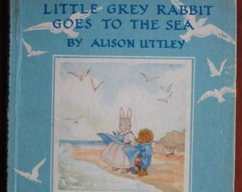 Little Grey Rabbit Goes to the Sea by Alison Uttley - illustrated by Margaret Tempest - Vintage children's book