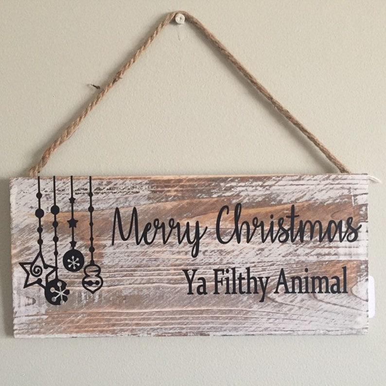 Merry Christmas Ya Filthy Animal Sign