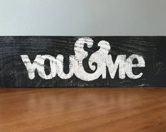 You & me rustic reclaimed wood sign