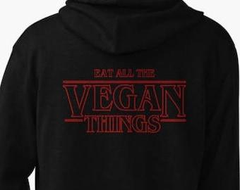 Eat All The Stranger Vegan Things Tees, V Necks, Tanks, and Zip Up Hoodies