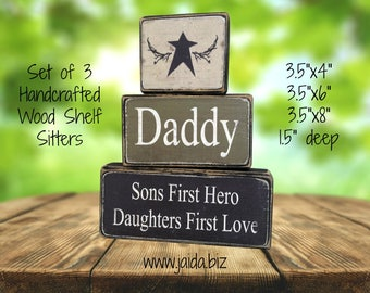Rustic Wood Stackable Shelf Sitter Blocks. Set of 3, Daddy Sons First Hero Daughters First Love