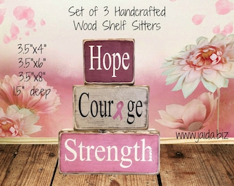 Rustic Wood Stackable Shelf Sitter Blocks. Set of 3, Hope, Courage, Strength, Breast Cancer Awareness, Pink Ribbon