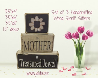 Rustic Wood Stackable Shelf Sitter Blocks. Set of 3, My Mother a Treasured Jewel