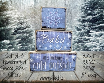Rustic Wood Stackable Shelf Sitter Blocks. Set of 3, Baby It's F*****g Cold Outside