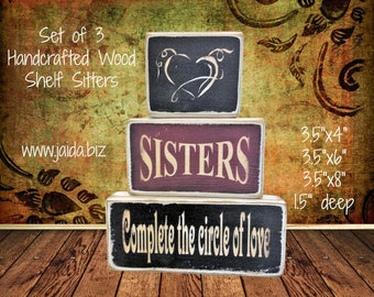 Rustic Wood Stackable Shelf Sitter Blocks. Set of 3, Sisters Complete the Circle of Love