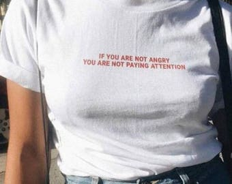 If You Are Not Angry T-Shirt