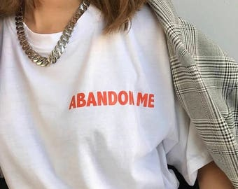 Abandon Me T-Shirt