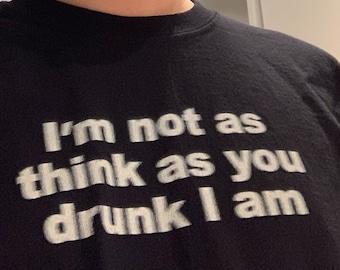 I'm Not Drunk T-Shirt