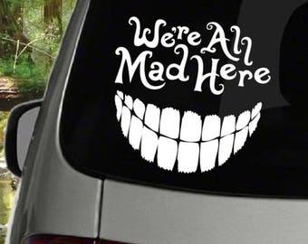 Dekoracje We're All Mad Here Hatter Decal Window Bumper Sticker Car Alice Looking Glass