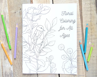 Floral Coloring Book for all Ages - 26 Illustrations to Color - Flower Coloring Book - Handmade Coloring Book - Original Art Coloring Book