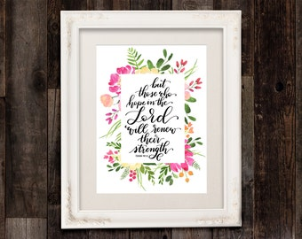 """Isaiah 40:31 - But Those Who Hope In The Lord Will Renew Their Strength - 8""""x10"""" Printable Wall Art 