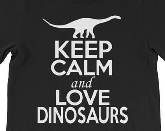 Keep Calm and Love Dinosaurs, Dinosaurs Lover Shirt, Dinosaurs T-Shirt, Dinos Tee, Prehistoric Shirt, Brontosaurus T-Shirt, Prehistoric Tee