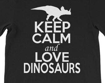 Keep Calm and Love Dinosaurs, Dinosaurs Lover Shirt, Dinosaurs T-Shirt, Dinos Tee, Prehistoric Shirt, Triceratops T-Shirt, Prehistoric Tee