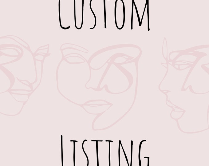 Custom listing for Carly