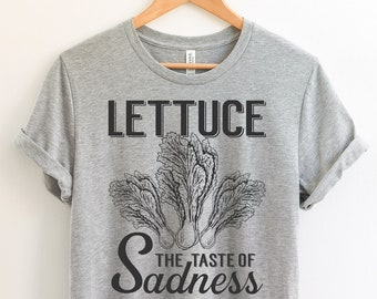 d747003e Funny Lettuce The Taste of Sadness T-Shirt - Foodie Gift - Food Lover -  Funny Sayings - Gardening Gift - Anti Vegan Shirt