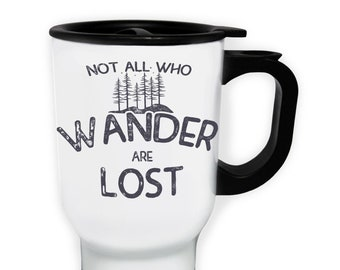 Not All Who Wander Are Lost White//Steel Travel 14oz Mug ee272t