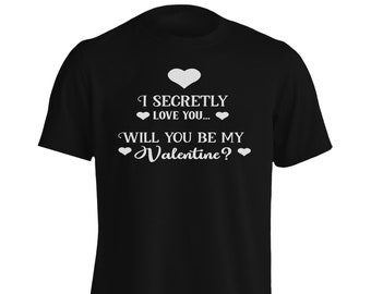 I secretly love you Will you be my valentine in b Men's T-Shirt w187m