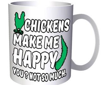 Chicken Make Me happy Not You 11oz Mug aa184