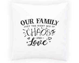 Our Family - Chaos And Love Pillow Cushion Cover n627p