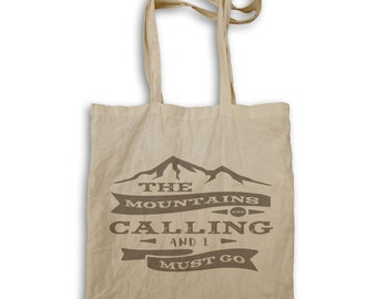 The Mountains Are Calling And I Must Go Tote bag s324r
