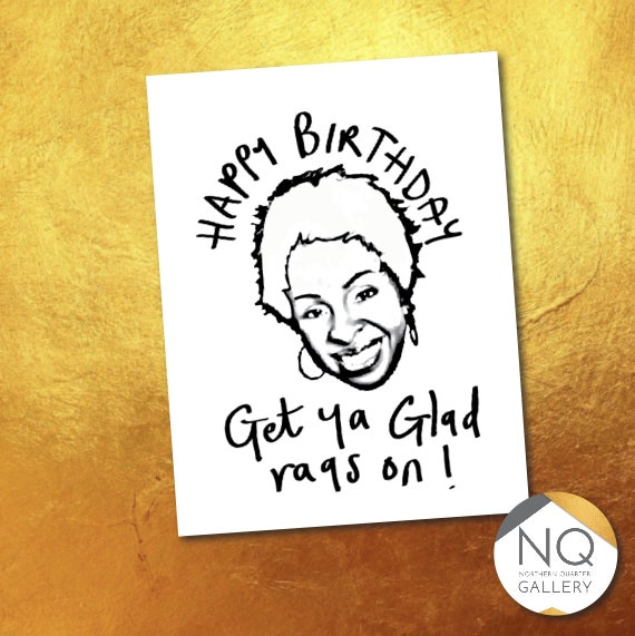 Gladys Knight get ya glad rags on Birthday Greeting Card which can be personalised