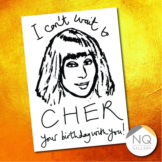 Cher - I can't wait to Cher your birthday with  you greeting card
