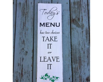 "Today's Menu Has Two Choices Rustic Farmhouse Style Handmade Real Wooden Sign Wall Art Distressed Plaque Home Decor  7.25""x 24"""