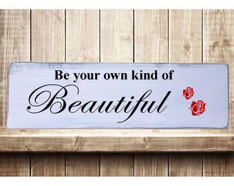 "Be Your Own Kind of Beautiful Rustic Farmhouse Style Handmade Real Wooden Sign Wall Art Distressed Plaque Home Decor  7.25""x 24"""