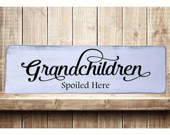 "Grandchildren Spoiled Here Rustic Farmhouse Style Handmade Wooden Sign Wall Art Distressed Home Decor  7.25""x 24"""