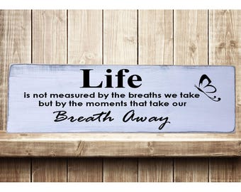 "Life Is Not Measured..... Better Rustic Farmhouse Style Handmade Real Wooden Sign Wall Art Distressed Plaque Home Decor  7.25""x 24"""