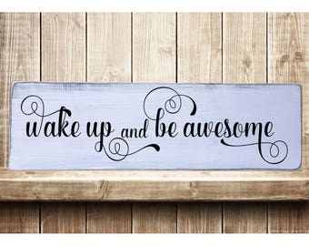 "Wake Up and Be Awesome Rustic Farmhouse Style Handmade Real Wooden Sign Wall Art Distressed Plaque Home Decor  7.25""x 24"""