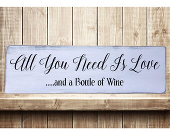 "All You Need Is Love And A Bottle of Wine Rustic Farmhouse Style Handmade Wooden Sign Wall Art Distressed Home Decor  7.25""x 24"""