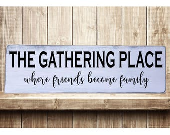 "The Gathering Place Rustic Farmhouse Style Handmade Real Wooden Sign Wall Art Distressed Plaque Home Decor  7.25""x 24"""