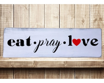 "Eat, Pray, Love Rustic Farmhouse Style Handmade Real Wooden Sign Wall Art Distressed Plaque Home Decor  7.25""x 24"""
