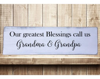 "Our Greatest Blessings Call Us Grandma & Grandpa  Rustic Farmhouse Style Handmade Wooden Sign Wall Art Distressed Home Decor  7.25""x 24"""
