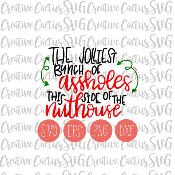 Christmas Vacation Quotes Jolliest Bunch Of: National Lampoon Christmas SVG Jolliest Bunch Of Assholes