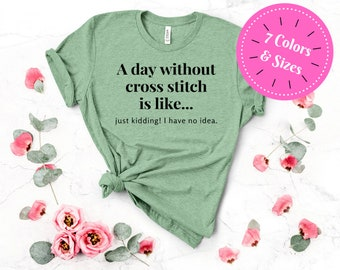 A Day Without Cross Stitch Funny Tshirt (Pastel Colors)