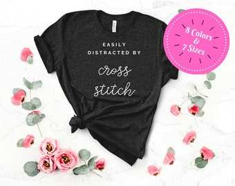 Easily Distracted by Cross Stitch Funny Tshirt (Dark Colors)