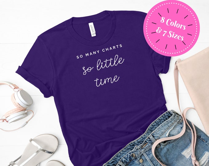 So Many Charts, So Little Time Funny Cross Stitch Tshirt (Dark Colors)