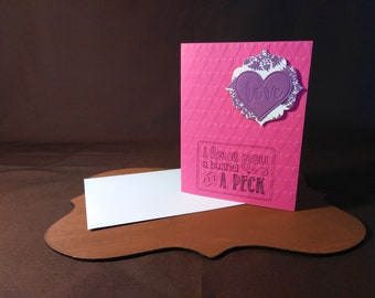 Love Card| I Love You A Bushel And  A Peck
