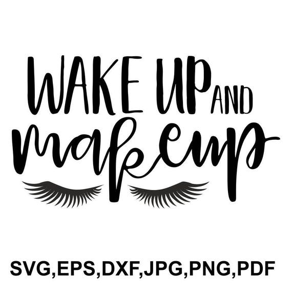 Wake up and makeup SVG file wake up cricut file wake up   Etsy