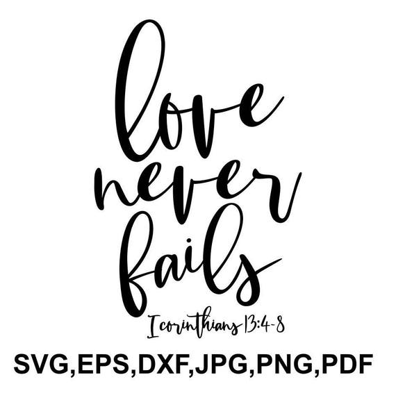 Love Never Fails Svg File Bible Cricut File Religion Etsy