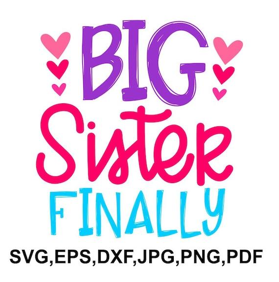 Big Sister Finally Svg File Sister Saying Sister Design Etsy